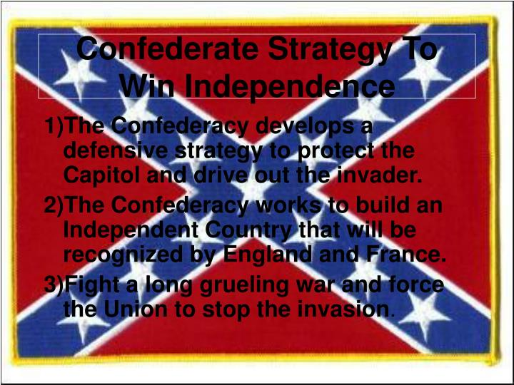 Confederate Strategy To Win Independence