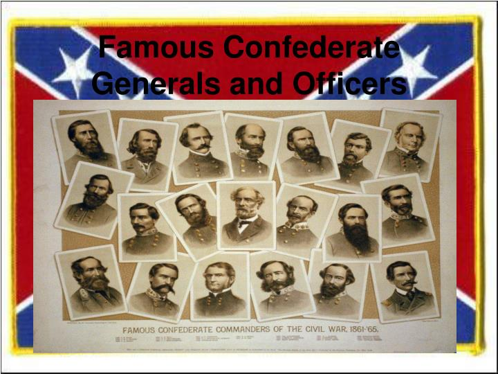 Famous Confederate Generals and Officers