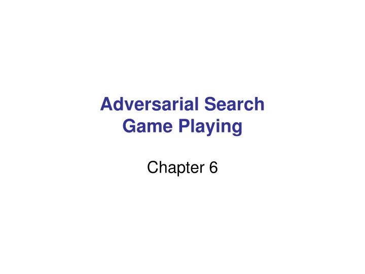 adversarial search game playing n.