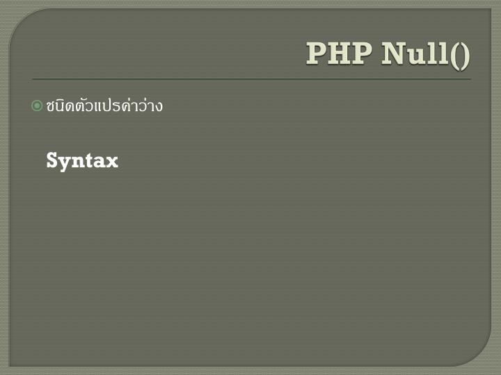 PHP Null()