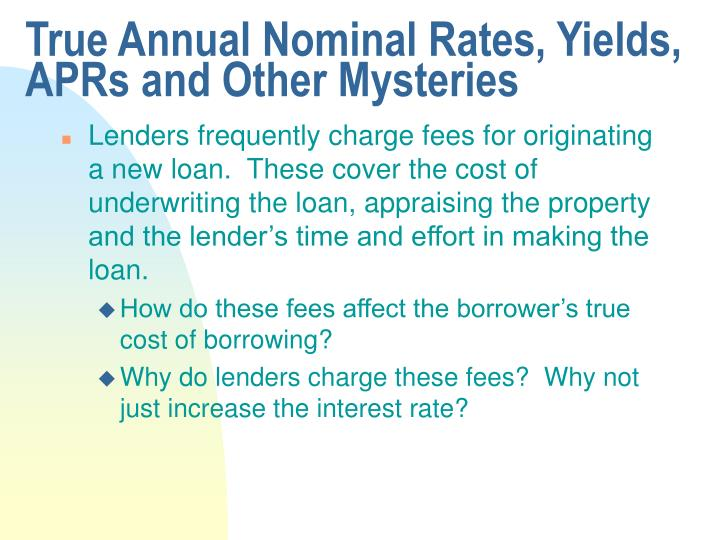 True Annual Nominal Rates, Yields, APRs and Other Mysteries