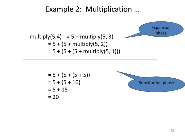 Example 2:  Multiplication …