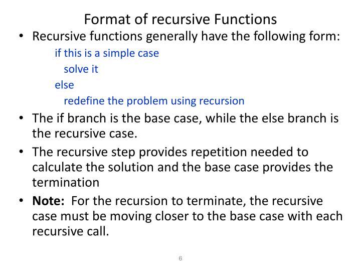Format of recursive Functions