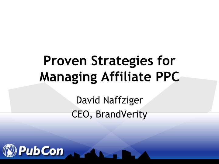 proven strategies for managing affiliate ppc n.