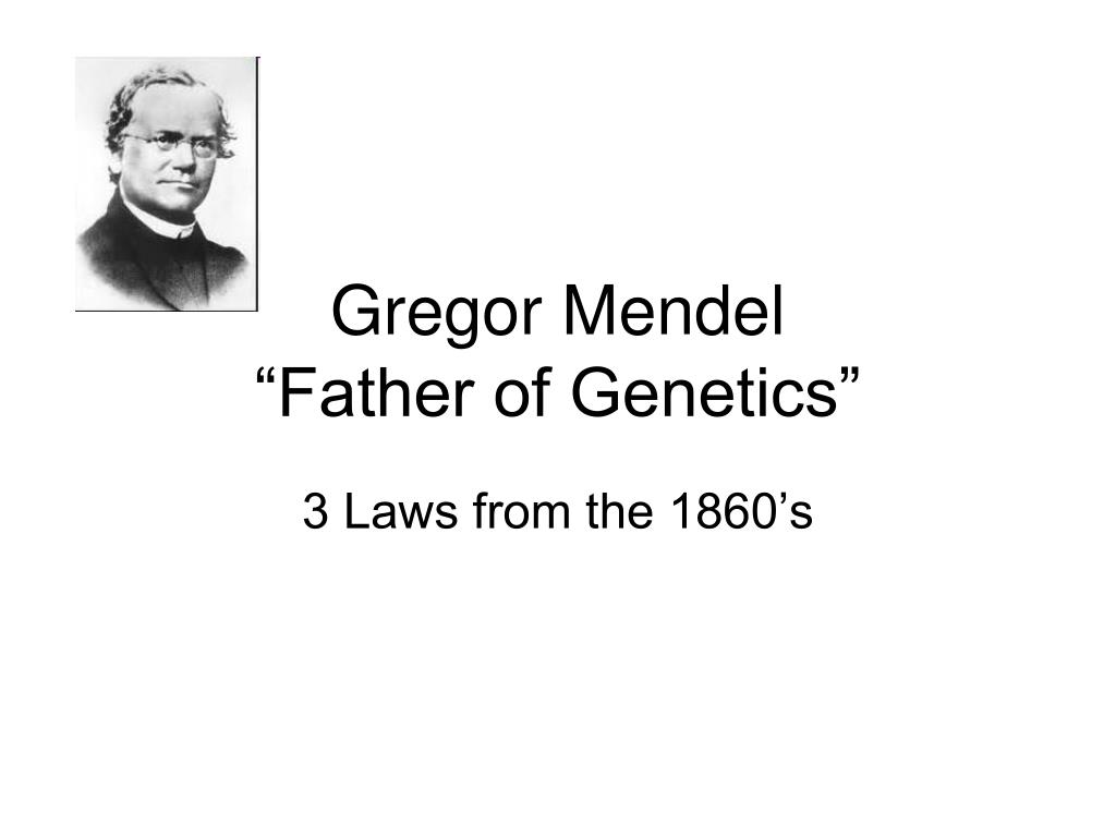 the father of genetics was