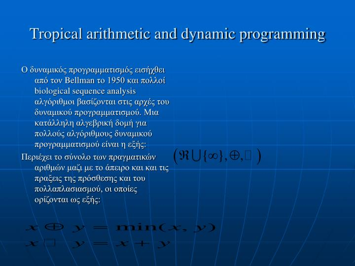 Tropical arithmetic and dynamic programming1