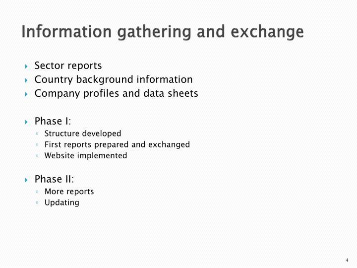 Information gathering and exchange