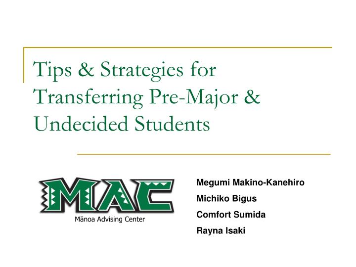 Tips strategies for transferring pre major undecided students