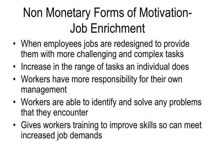 Non Monetary Forms of Motivation- Job Enrichment