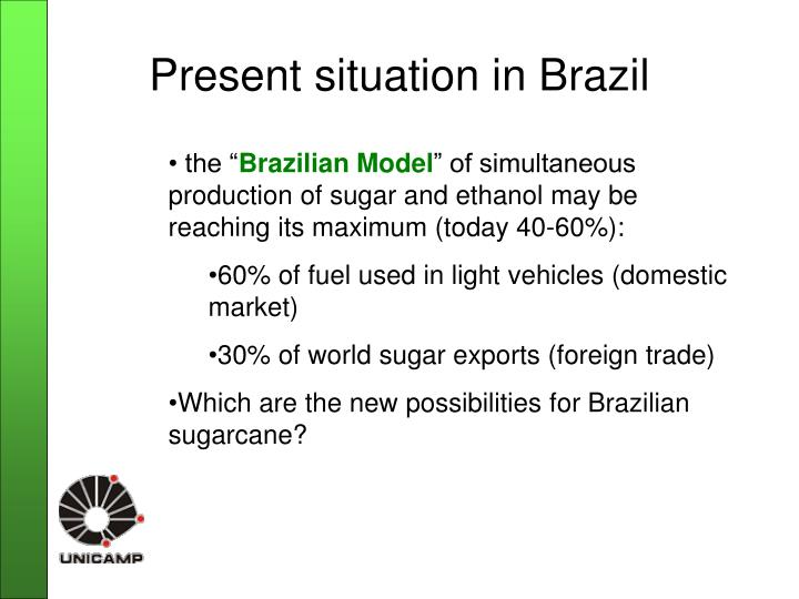 Present situation in Brazil