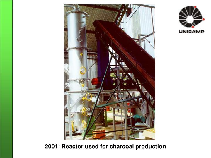 2001: Reactor used for charcoal production