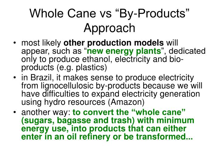 """Whole Cane vs """"By-Products"""" Approach"""