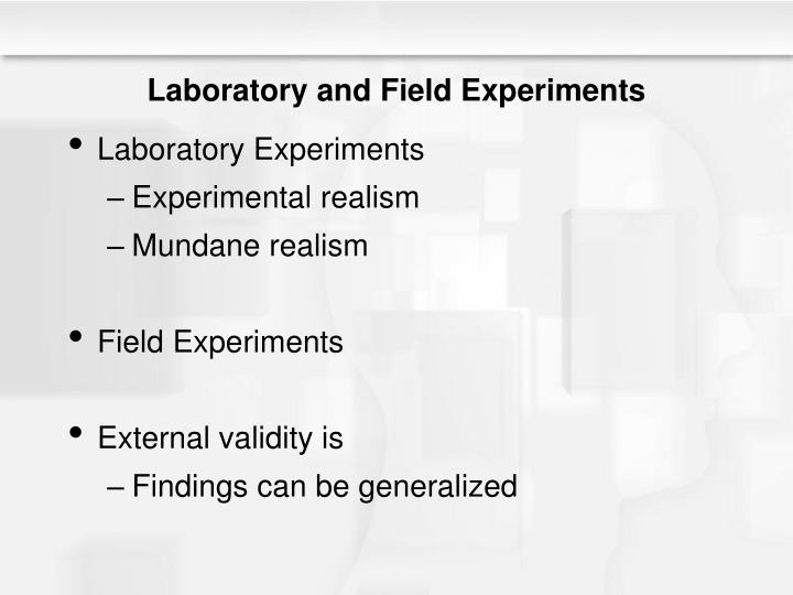 Laboratory and Field Experiments