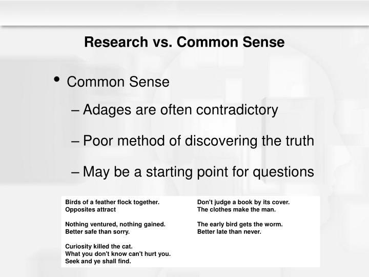 Research vs. Common Sense