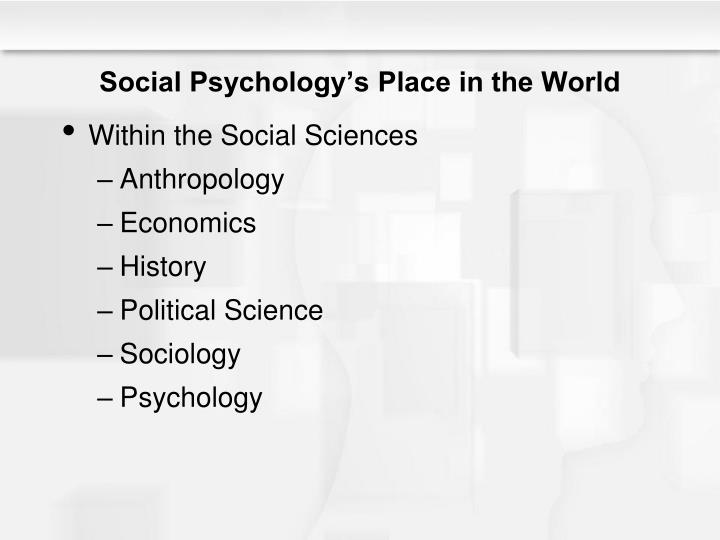 Social Psychology's Place in the World