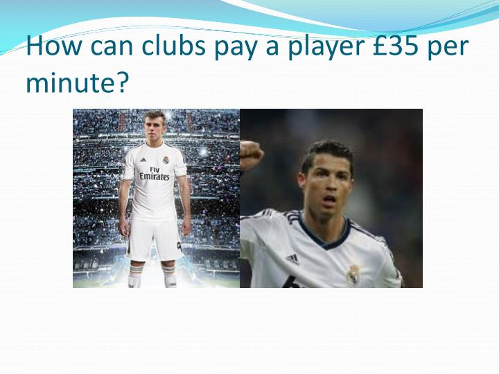 How can clubs pay a player £35 per minute?