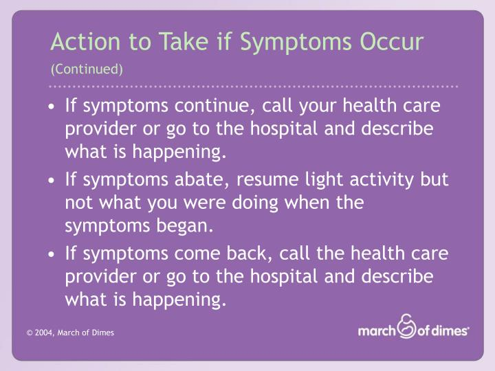 Action to Take if Symptoms Occur