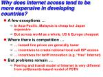 why does internet access tend to be more expensive in developing countries