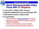 world telecommunication policy forum 2001 ip telephony