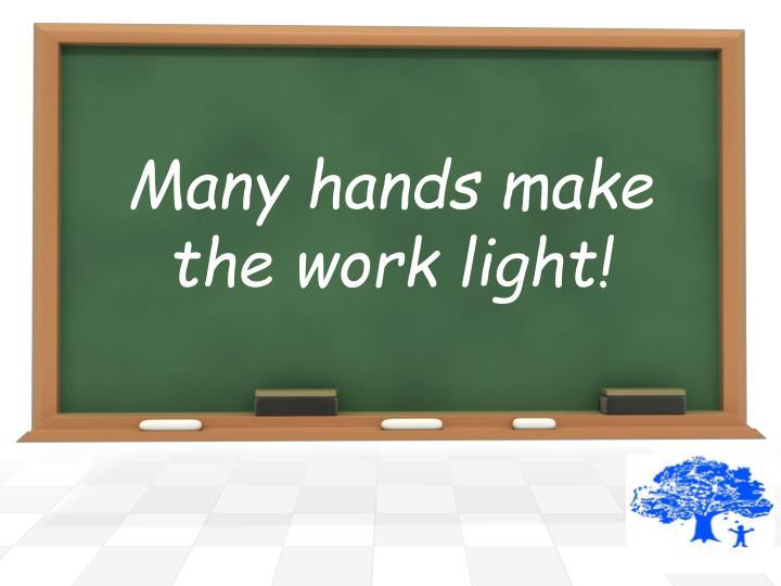Many hands make
