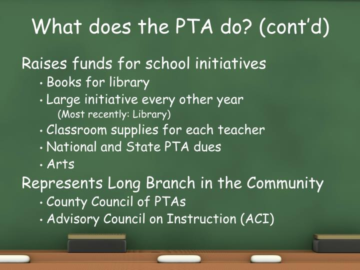 What does the PTA do? (cont'd)