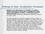 findings to date socialization processes