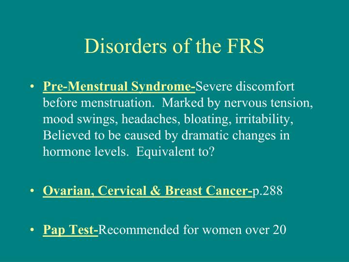 Disorders of the FRS