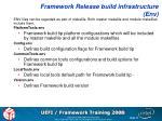 framework release build infrastructure env