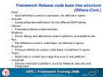 framework release code base tree structure others cont