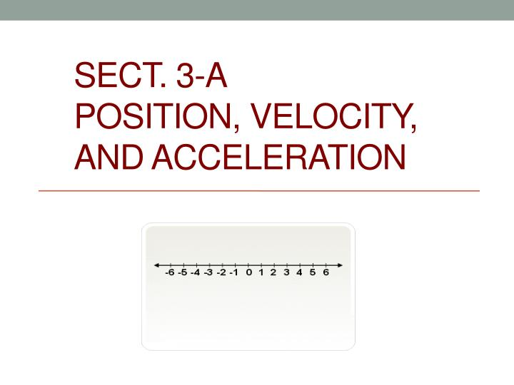 sect 3 a position velocity and acceleration n.