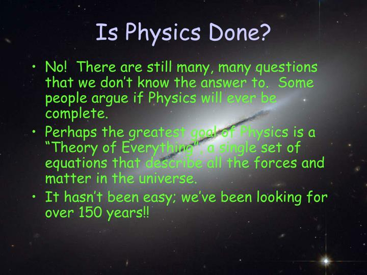 Is Physics Done?