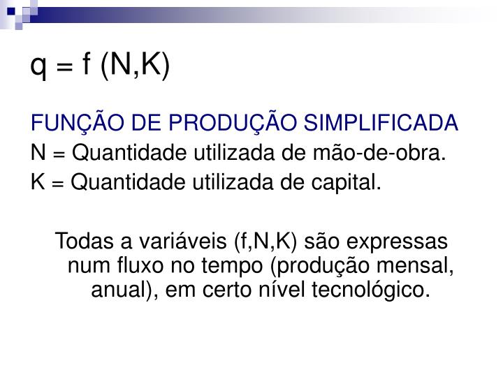 q = f (N,K)