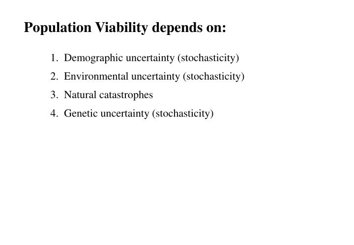 Population Viability depends on: