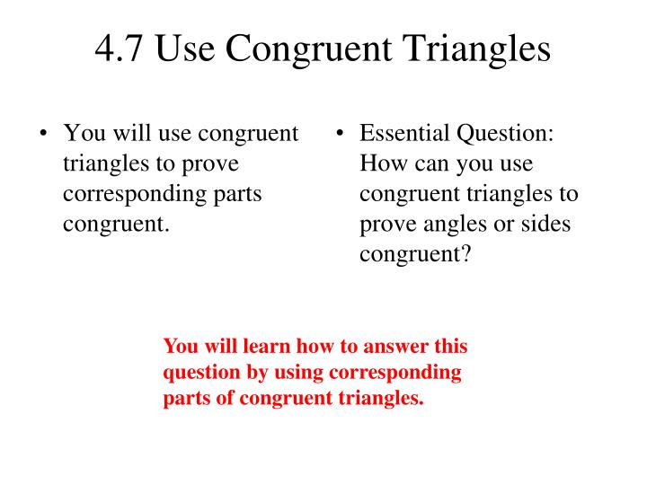 4 7 use congruent triangles n.