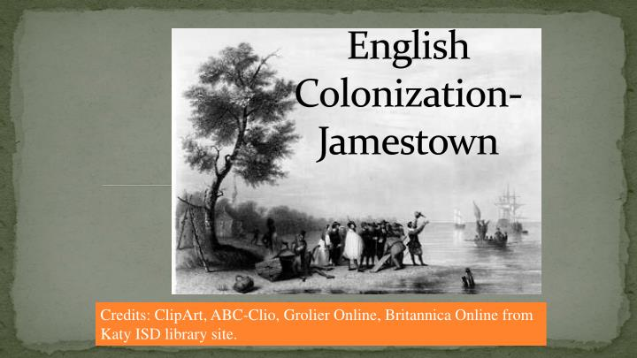 evaluating the significance of jamestown Evaluate critically the sources and content of information use information effectively to accomplish a specific purpose recognize that there are economic, legal, and social issues surrounding the use of information and information technology.