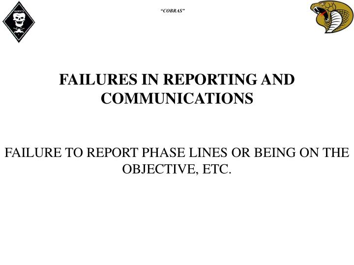 FAILURES IN REPORTING AND COMMUNICATIONS