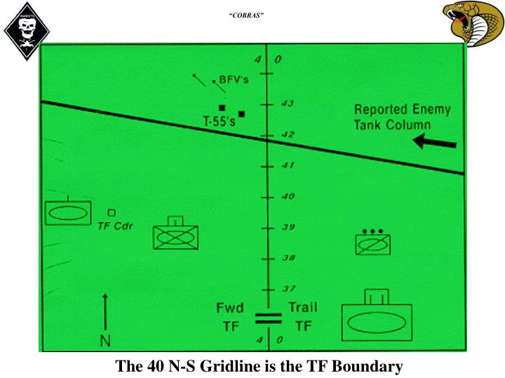 The 40 N-S Gridline is the TF Boundary