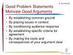 good problem statements motivate good arguments