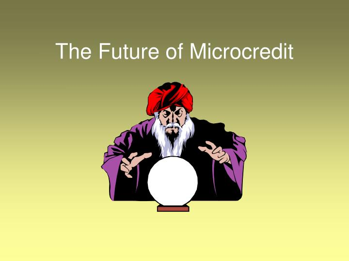 The Future of Microcredit