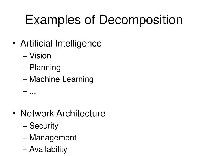 Examples of Decomposition