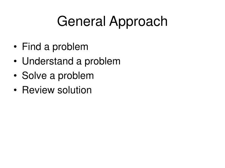 General approach