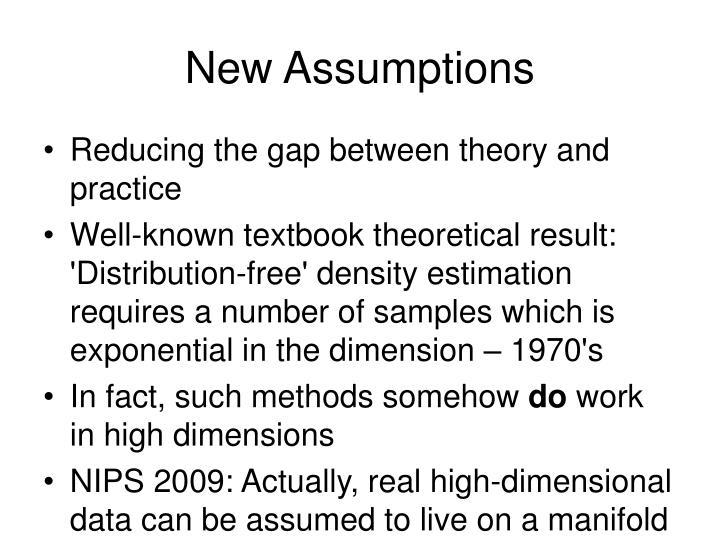New Assumptions