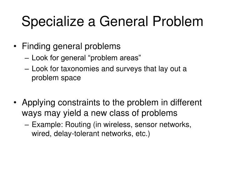 Specialize a General Problem