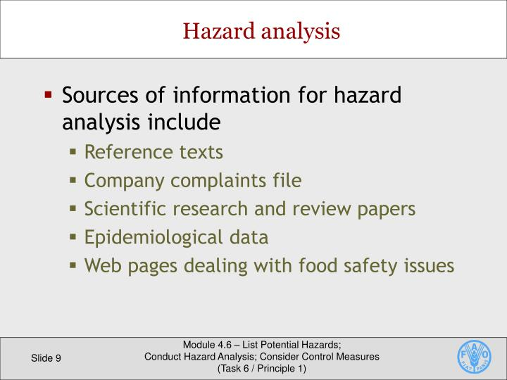 Sources of information for hazard analysis include
