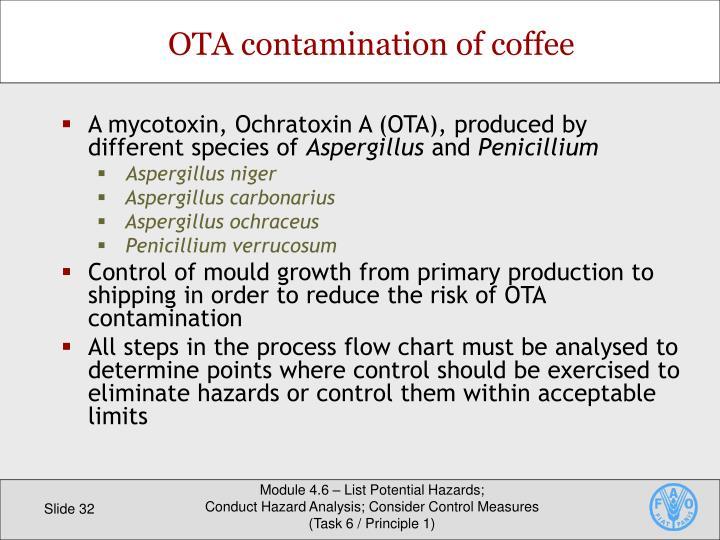 A mycotoxin, Ochratoxin A (OTA), produced by different species of