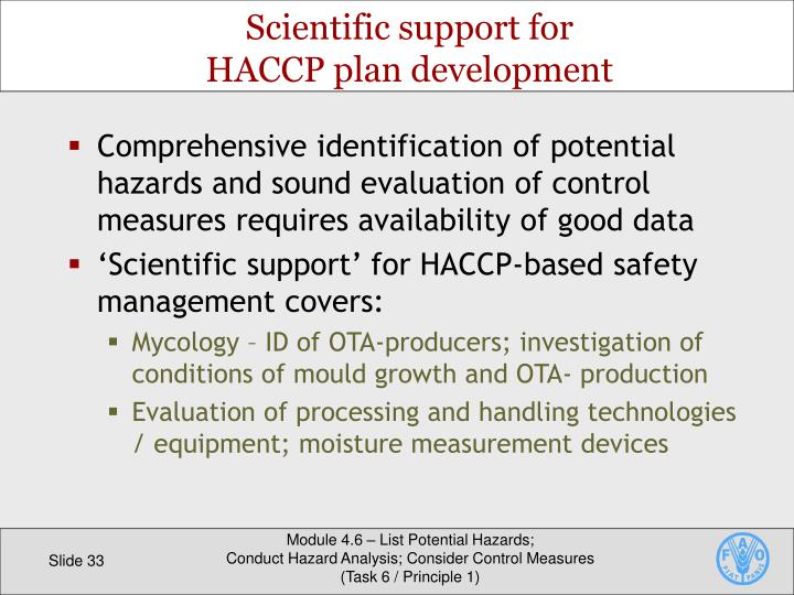 Comprehensive identification of potential hazards and sound evaluation of control measures requires availability of good data