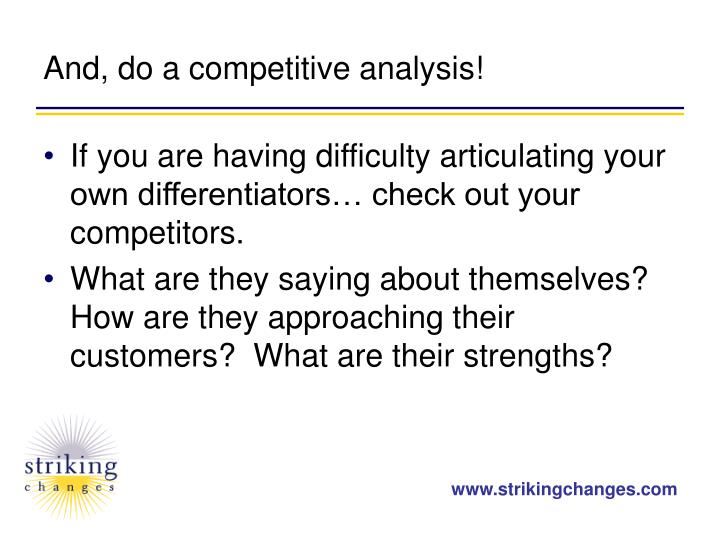 And, do a competitive analysis!