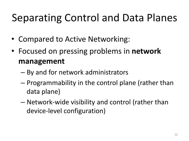 Separating Control and Data Planes