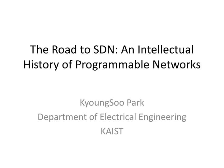 The road to sdn an intellectual history of programmable networks