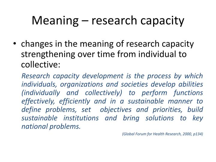 Meaning – research capacity